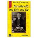 Karate-do ma Voie, ma Vie - Gichin Funakoshi