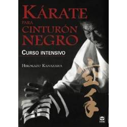 KARATE para Cinturón negro - Curso intensivo, Hirokazu Kanazawa