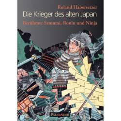 Livre Die Krieger des alten Japan - Berühmte Samurai, Ronin, Ninja, R. Habersetzer, allemagne