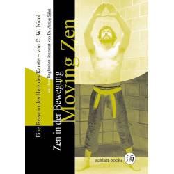 Livre Zen in der Bewegung - Moving Zen, C.W. Nicol, allemagne