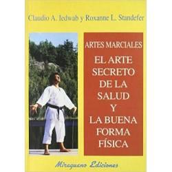 Artes Marciales El Arte Secreto de la Salud y La Buena Forma Física
