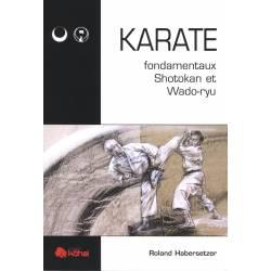 Karate, fondamentaux du Shotokan et du Wado-ryu