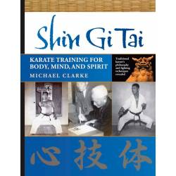 Livre SHIN GI TAI - Karate Training for Body, Mind and Spirit, Michael CLARKE, anglais