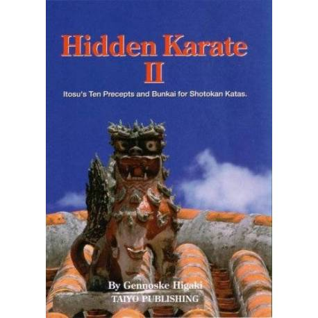 Livre HIDDEN KARATE II Bunkai for Shotokan Kata, Gennosuke Higaki, anglais