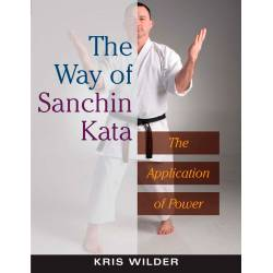 Livre The Way of SANCHIN Kata, Kris Wilder, anglais