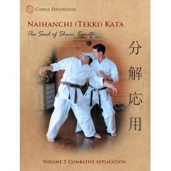 Livre CHRIS DENWOOD - Naihanchi (Tekki) Kata: The Seed of Shuri Karate, anglais Vol.2