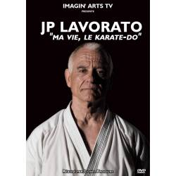 DVD Documentaire Jean-Pierre LAVORATO: Ma Vie, le Karate-Do.