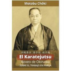 Livre El Karatejutsu Boxeo de Okinawa - Sobre el trabajo en pareja, Choki MOTOBU, espagnol